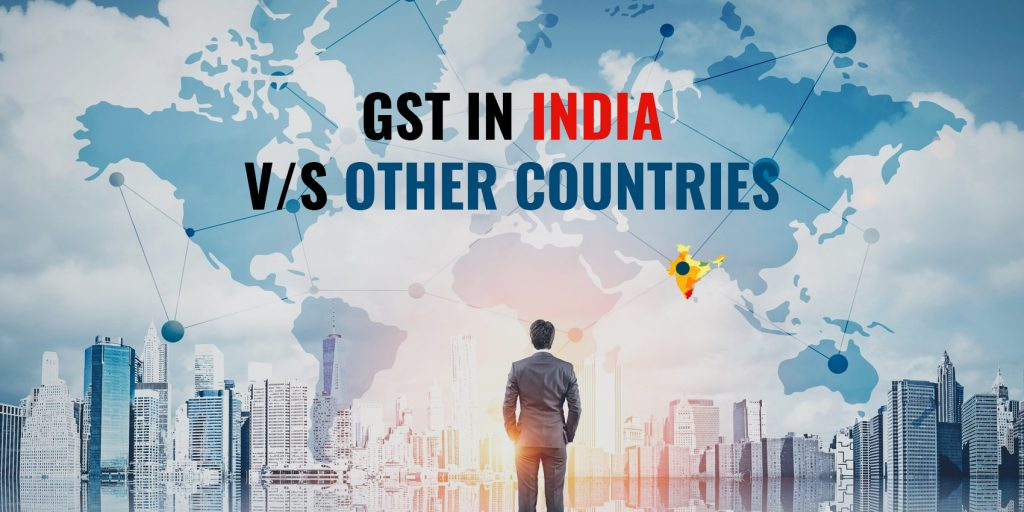 GST in India V/S Other Countries