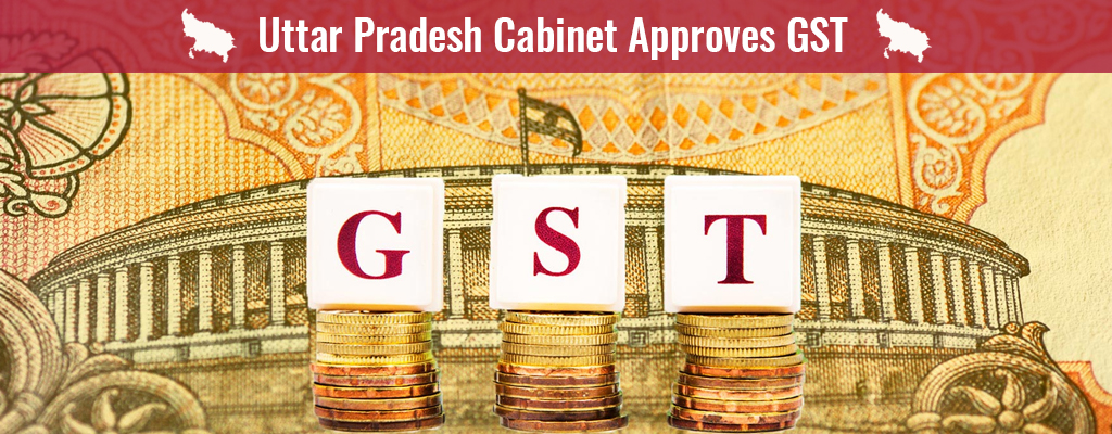 UP Cabinet Approves GST