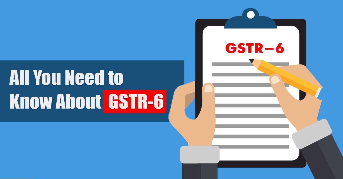 GSTR-6 Return