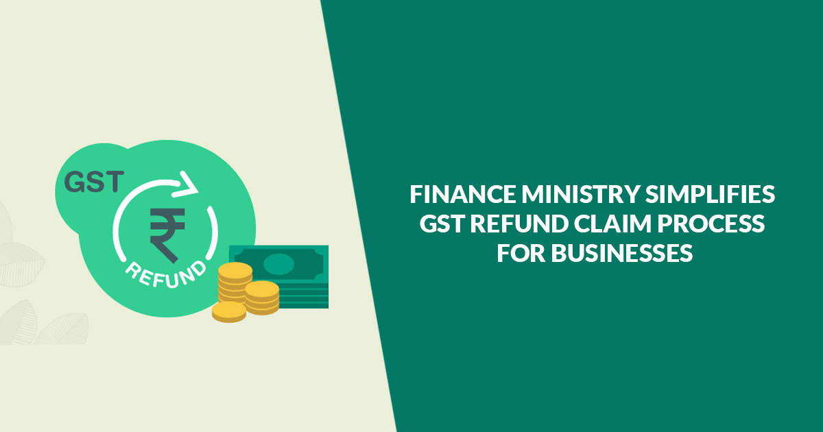 Finance-Ministry-Simplifies-GST-Refund-Claim-Process-for-Businesses