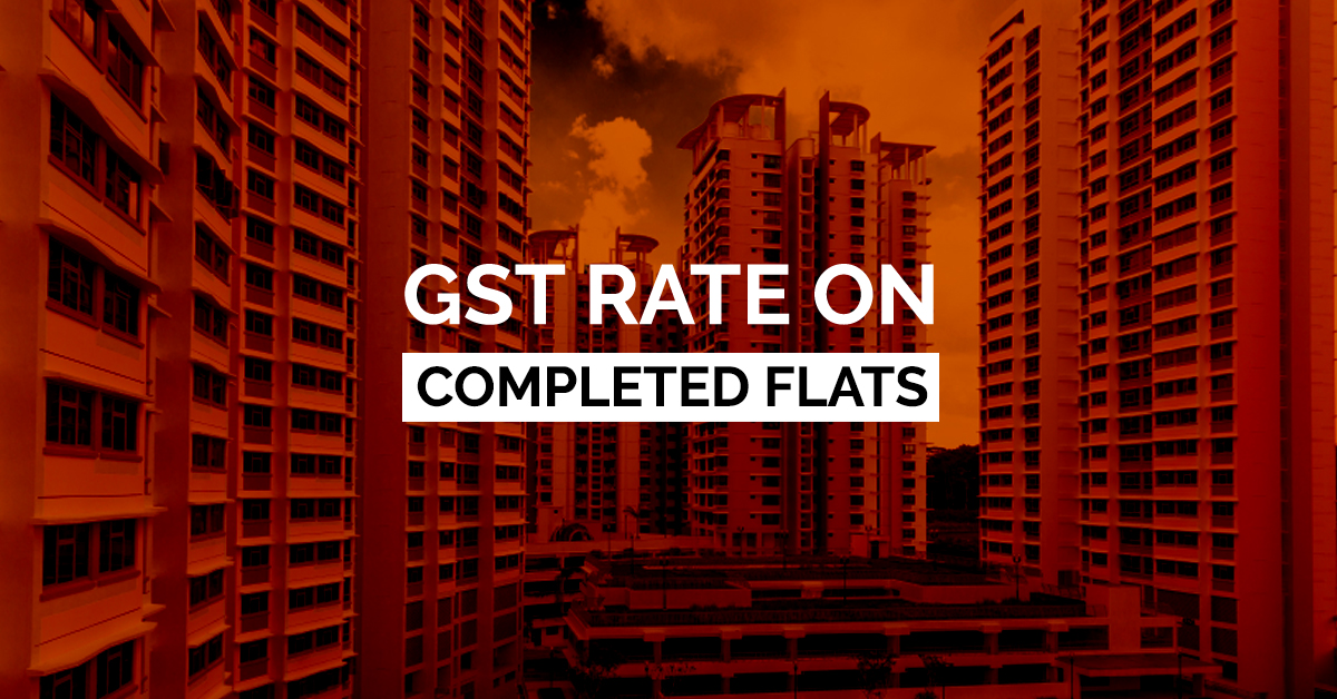 GST Rate on Completed Flats